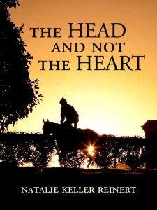 Head and Not The Heart, The - Natalie Keller Reinert