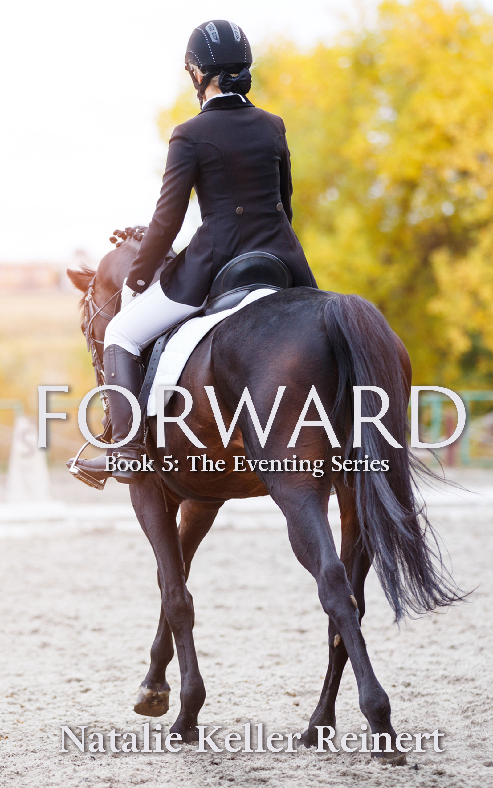 Forward: Book 5 of The Eventing Series